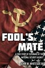 Fool's Mate: A True Story of Espionage at the National Security Agency by John W Whiteside (Paperback / softback, 2014)