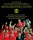 The Official Illustrated History of Manchester United: All New - The Full Story and Complete Record 1878-2006 by Manchester United (Hardback, 2006)