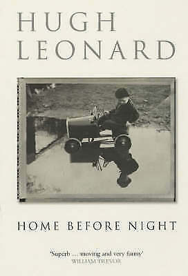 1 of 1 - Good, Home Before Night (Methuen Biography), Leonard, Hugh, Book