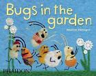 Bugs in the Garden by Beatrice Alemagna (Hardback, 2011)