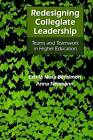 Redesigning Collegiate Leadership: Teams and Teamwork in Higher Education by Estela Mara Bensimon, Anna Neumann (Paperback, 1994)