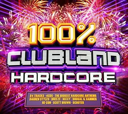 Various Artists - Clubland 100% Hardcore / Various [New CD] UK - Import