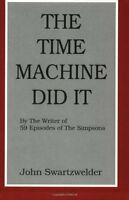 The Time Machine Did It By John Swartzwelder, (paperback), Kennydale Books , on sale