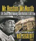 Mr. Huston / Mr. North: Life, Death, and Making John Huston's Last Film by BearManor Media (CD-Audio, 2015)