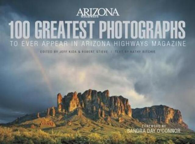 100 Greatest Photographs to Ever Appear in Arizona Highways Magazine by Kida