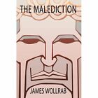 The MALEDICTION 9780595673063 by James E. Wollrab Hardcover