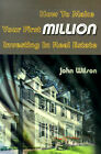 How to Make Your First Million Investing in Real Estate by John Wilson (Paperback / softback, 2000)