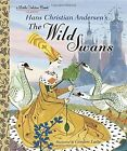 The Wild Swans by H.C. Anderson (Hardback, 2014)