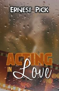Acting-in-Love-by-Ernest-Pick