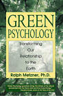Green Psychology: Cultivating a Spiritual Connection with the Natural World by Ralph Metzner (Paperback, 1999)