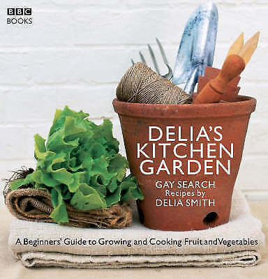 1 of 1 - Delia's Kitchen Garden: The Beginner's Guide to Growing Fruit and Vegetables by