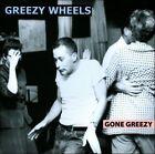 Gone Greezy by Greezy Wheels (CD)