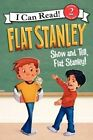 Flat Stanley: Show-And-Tell, Flat Stanley! by Jeff Brown (Paperback / softback, 2014)