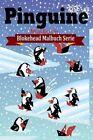 Pinguine Malbuch 9781320472449 by Die Blokehead Paperback