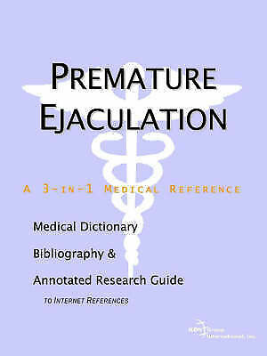 Premature Ejaculation - A Medical Dictionary, Bibliography, and Annotated Resea