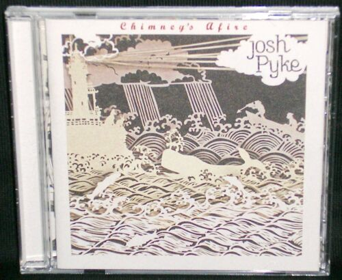 1 of 1 - JOSH PYKE - CHIMNEY'S AFIRE - 'O8 GEM!/14-TRACK OZ CD/20p MATTE LYRIC BKLT/EX+