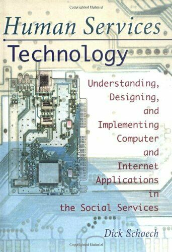 Human Services Technology: Understanding, Designing, and Implementing Compute...