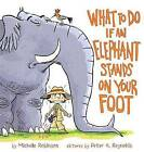 What to Do If an Elephant Stands on Your Foot by Michelle Robinson (Hardback)