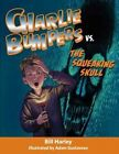 Charlie Bumpers vs. the Squeaking Skull by Bill Harley (CD-Audio, 2014)