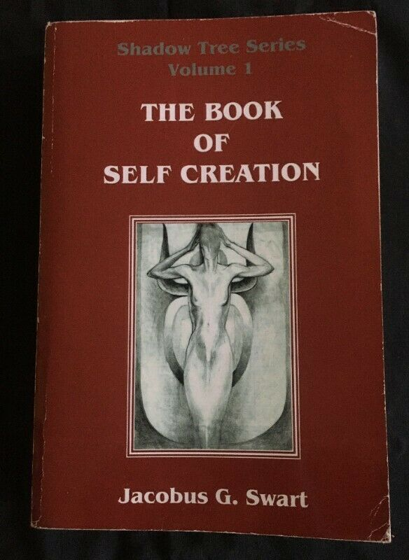 THE BOOK OF SELF CREATION - Jacobus G Swart