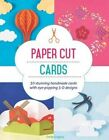 Paper Cut Cards: 30 Stunning Handmade Cards with Eye-Popping 3D Designs by Emily Gregory (Paperback, 2016)