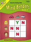 Mind Benders: Mind Benders Level 2 : Deductive Thinking Skills by Michael Baker (2013, Paperback)