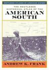 The Routledge Historical Atlas of the American South by Andrew K. Frank (Paperback, 1999)