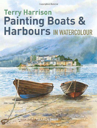 Peinture Bateaux & Ports en Aquarelle par Terry Harrison, Neuf Livre ,sans & Fas