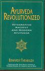 Ayurveda Revolutionized: Integrating Ancient and Modern Ayurveda by Edward Tarabilda (Paperback, 1998)
