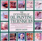 The Encyclopedia of Oil Painting Techniques: A Unique Step-by-Step Visual Directory of All the Key Oil-Painting Techniques by Jeremy Galton (Paperback, 2001)