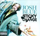 Sticky Change [PA] [Digipak] by Josh Blue (CD, 2013, 2 Discs, New Wave Dynamics)