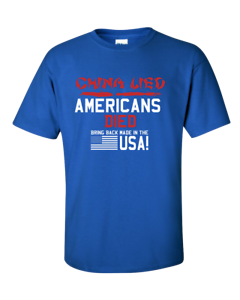 Details about  /Unisex Adult China Lied Americans Died Bring Back Made In America T-shirt