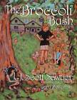The Broccoli Bush by J Scott Sawyer (Paperback / softback, 2012)