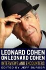 Leonard Cohen on Leonard Cohen: Interviews and Encounters by Chicago Review Press (Hardback, 2014)