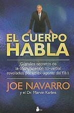 El cuerpo habla. Secretos de la comunicacion no verbal (Spanish Edition), Joe Na