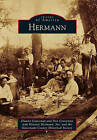 Hermann by Dianna Graveman, Gasconade County Historical Society, Don Graveman, German School Museum (Paperback / softback, 2010)