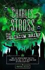The Delirium Brief: A Laundry Files Novel by Charles Stross (Hardback, 2017)