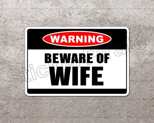 "*Aluminum* Beware Of Wife Warning 8/"" x 12/"" Funny Metal Novelty Sign   NS 4018"