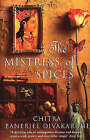 The Mistress Of Spices by Chitra Divakaruni (Paperback, 1998)