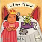 The Frog Prince by Child's Play International Ltd (Paperback, 2007)