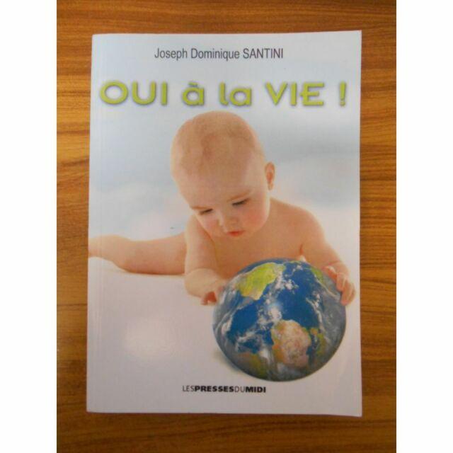 Oui à la vie / Santini, Joseph-Dominique / Réf45692