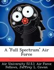 A 'Full Spectrum' Air Force by Jeffrey L Cowan (Paperback / softback, 2012)