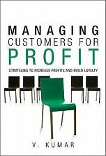 Managing Customers for Profit: Strategies to Increase Profits and-ExLibrary