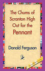 The Chums of Scranton High Out for the Pennant by Donald Ferguson (Hardback, 2006)