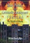 Race, Politics and Community Development Funding: The Discolor of Money by Marvin D. Feit, Michael Bonds (Paperback, 2004)