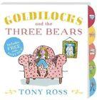 Goldilocks and the Three Bears by Tony Ross (Board book, 2016)