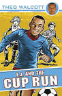 T.J. and the Cup Run by Theo Walcott (Paperback, 2010)