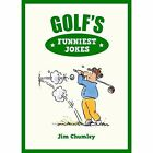 Golf's Funniest Jokes by Jim Chumley (Hardback, 2014)