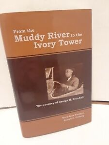 From the Muddy River to the Ivory Tower : The Journey of George H. Brimhall...