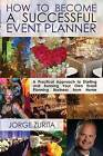 How to Become a Successful Event Planner by Jorge Zurita (Paperback / softback, 2011)
